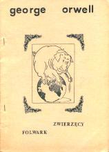 Orwell George: Folwark Zwierzęcy. [Wrocław]: Kooperatywa Wydawnicza Wyzwolenie [1981] A4